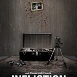 "Disturbing Assembled Footage Film ""Infliction"" to screen Sunday March 16th in East Stroudsburg, PA"